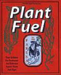 Plant Fuel and Plant Fuel Too